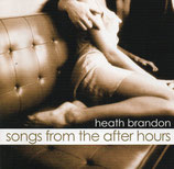 Heath Brandon - Songs from the after hours
