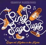 Christof Fankhauser - Sing Sag Sugg : Singen mit Kindern in der Kirche
