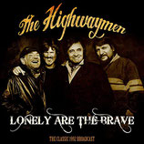 THE HIGHWAYMEN - Lonely Are The Brave (The Classic 1992 Broadcast)