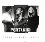 PORTLAND - These Broken Hands