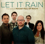 Pocket Full Of Rocks - Let It Rain : The Best of Pocket Full Of Rocks