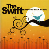The Swift - Singing Back To You