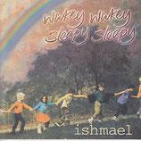 Ishmael - Wakey Wakey Sleepy Sleepy