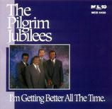 Pilgrim Jubilees - I'm Getting Better All The Time