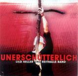 Lilo Keller und Reithalle Band - Unerschütterlich