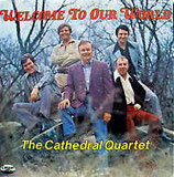 Cathedral Quartet - Welcome To Our World