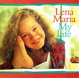 Lena Maria - My Life