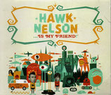 HAWK NELSON - Is My Friend : Special Edition 2-Disc