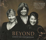 Tina Turner, Dechen Shak-Dagsay, Regula Curti : Beyond ; Buddhist And Christian Prayers