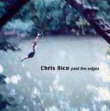 Chris Rice - Past The Edges