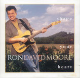 Ron David Moore - Shape Of Your Heart