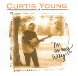 Curtis Young - I'm On My Way