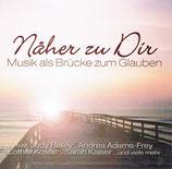 Näher zu Dir : Musik als Brücke zum Glauben (Die CD zum Weltjugendtag 2005)