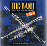 Big Band Praise Vol.2 - Soon And Very Soon