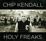 Chip Kendall - Holy Freaks
