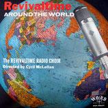 Revivaltime Radio Choir - Revivaltime Around The World