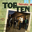Salvador - Top Ten
