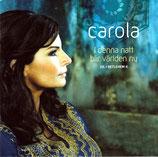 Carola - I denna natt blir världen ny - Jul I Bethlehem II