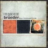 Simon Fankhauser + Fründe - I de Ouge vo de Brüeder