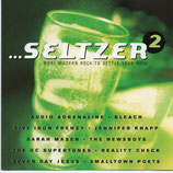 SELTZER 2 - More Modern Rock To Settle Your Soul