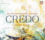 CREDO - Das Glaubensbekenntnis in Liedern (Jochen Rieger)