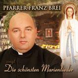 Pfarrer Franz Brei - Die schönsten Marienlieder