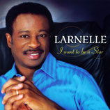 Larnelle Harris - I Want To Be A Star