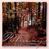 John Michael Talbot - Pathways To Wisdom