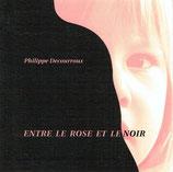 Philippe Decourroux - Entre le Rose et le noir