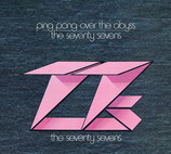 The Seventy Sevens - Ping Pong Over The Above