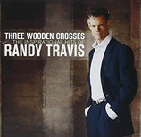 Randy Travis - Three Wooden Crosses : The Inspirational Hits of Randy Travis