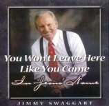 Jimmy Swaggart - You Won't Leave Here Like You Came In Jesus' Name