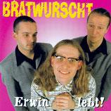 BRATWURSCHT - Erwin lebt!