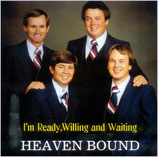 Heaven Bound - I'm Ready, Willing And Waiting