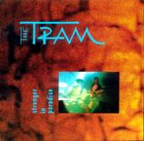 The Tram - Stranger in Paradise