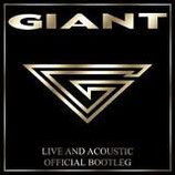 GIANT - Live And Acoustic : Official Bootleg