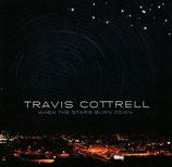 Travis Cottrell - When The Stars Burn Down