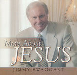 Jimmy Swaggart - More About Jesus