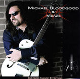 Michael Bloodgood & Friends - The Cross Changes Everything