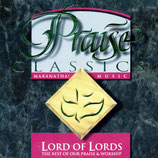 Maranatha Music - Praise Classics : Lord Of Lords