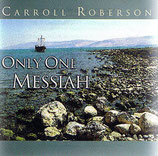 Carroll Roberson - Only One Messiah (DW)
