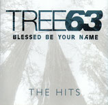 Tree 63 - Blessed Be Your Name : The Hits