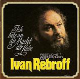 Ivan Rebroff - Ich bete an die Macht der Liebe