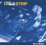 Kate Miner - Live from the Strip