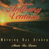 Orchester Anthony Ventura - Morning Has Broken (Music For Lovers)