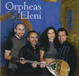 Orpheas & Eleni - Griechischer Seelenzauber