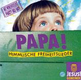 JESUS! GEMEINDE - Papa ! Himmlische Freiheitslieder
