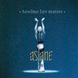 Aslane - Tendre Les Mains