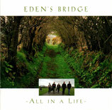 Eden's Bridge - All In A Life