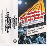 Luis Palau - Christus-Festwochen 85 ; Reichtum, Moralität und Rettung (Kassette)